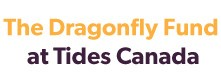 The Dragonfly Fund at Tides Canada